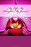My Life, My Thoughts, My Journal: JD Dyola's Celebration of Life Collection™ (The Orchid Encore series) (Volume 1)