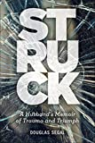 img - for Struck: A Husband s Memoir of Trauma and Triumph book / textbook / text book