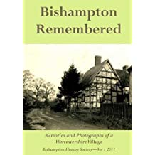 Bishampton Remembered: Memories and Photographs of a Worcstershire Village