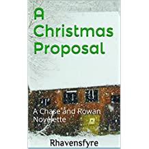 A Christmas Proposal (Chase And Rowan Series Book 4)