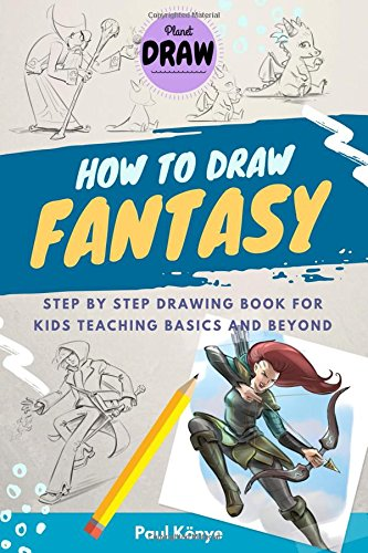 HOW TO DRAW FANTASY: Step by step drawing book for kids teaching basics and beyond ebook