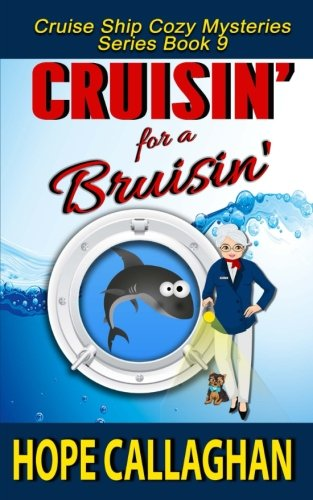 Cruisin' for a Bruisin' (Cruise Ship Christian Cozy Mysteries Series) (Volume 9)