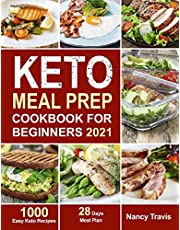 Keto Meal Prep Cookbook for Beginners: 1000 Easy Keto Recipes for Busy People to Keep A ketogenic Diet Lifestyle (28 Days Meal Plan Included)
