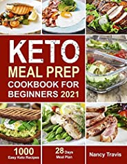 Keto Meal Prep Cookbook for Beginners: 1000 Easy Keto Recipes for Busy People to Keep A ketogenic Diet Lifesty