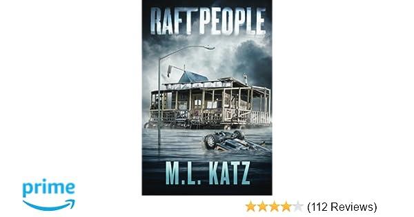 Raft People (Book 1): M L  Katz: 9781618682598: Amazon com: Books