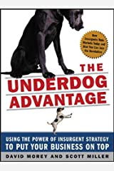 The Underdog Advantage: Using the Power of Insurgent Strategy to Put Your Business on Top Hardcover
