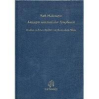 Konzepte romantischer Symphonik: Studien zu Louis Spohrs symphonischem Werk