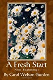 A Fresh Start, Carol Welson-Burden, 0595224199