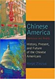 img - for Chinese America: Stereotype and Reality- History, Present, and Future of the Chinese Americans book / textbook / text book