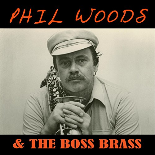 Phil Woods & the Boss Brass