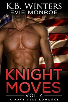 Knight Moves Vol. 4: A Navy SEAL Romance by [Winters, KB, Monroe, Evie]