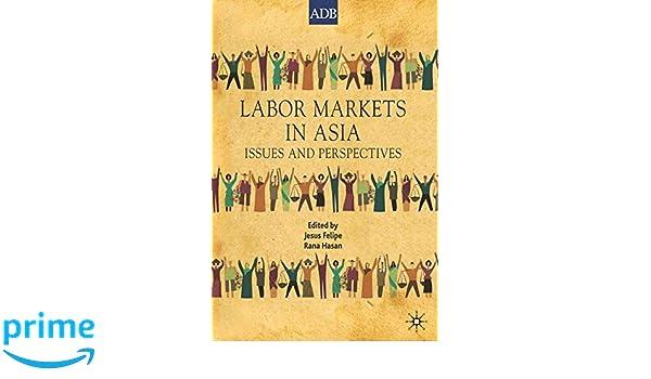 labor markets in asia felipe jesus hasan rana