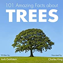 101 Amazing Facts About Trees Audiobook by Jack Goldstein Narrated by Charles King