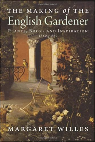 Ebooks télécharger epubThe Making of the English Gardener: Plants, Books and Inspiration, 1560-1660 0300163827 (Littérature Française) PDF CHM ePub by Margaret Willes