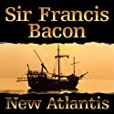 New Atlantis Audiobook by Francis Bacon Narrated by Don Hagen