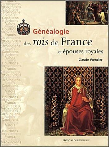Lire un Généalogie des rois de France et épouses royales pdf epub