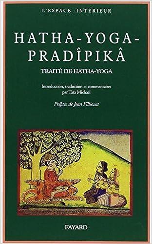 Hatha-yoga pradipika : Un trait?? sanskrit de Hatha-Yoga by ...