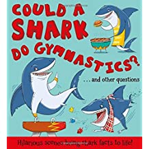Could a Shark Do Gymnastics?: Hilarious scenes bring shark facts to life