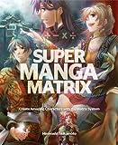 Super Manga Matrix, Hiroyoshi Tsukamoto, 006114990X
