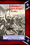 Feliciana's Confederate Cavalry, Randy DeCuir, 1493571818