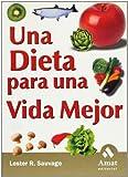 Una Dieta para una Vida Mejor, Lester R. Sauvage, 8497350650