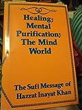 Healing and the Mind World, Inayat Khan, 9060779525