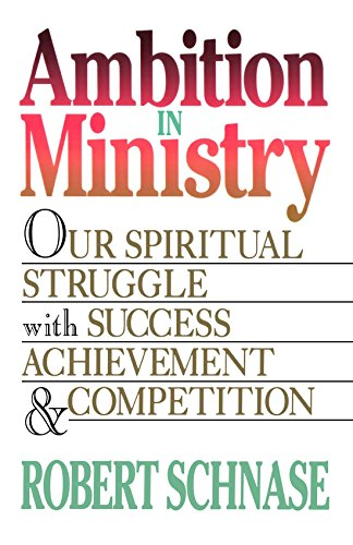 Ambition in Ministry: Our Spiritual Struggle with Success, Achievement, & Competition