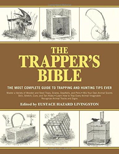 The-Trappers-Bible-The-Most-Complete-Guide-on-Trapping-and-Hunting-Tips-Ever