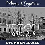 The Seventh Sorcerer   Stephen Hayes