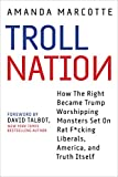 "Amanda Marcotte, ""Troll Nation"" (Hot Books, 2018)"