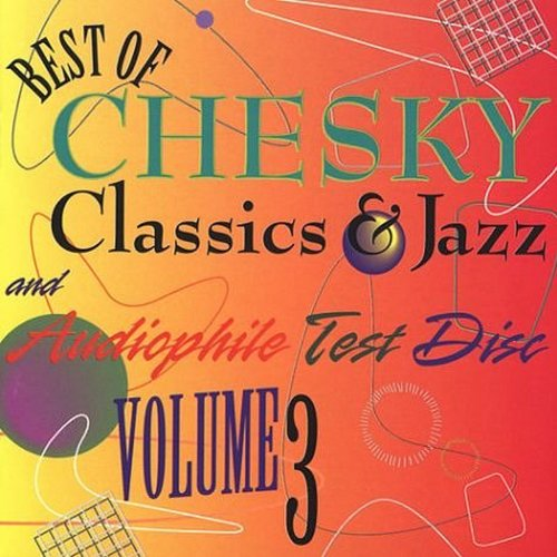 Best Of Chesky Classics & Jazz & Audiophile Test Disc, Vol. 3 (Best Audiophile Voices Iii)