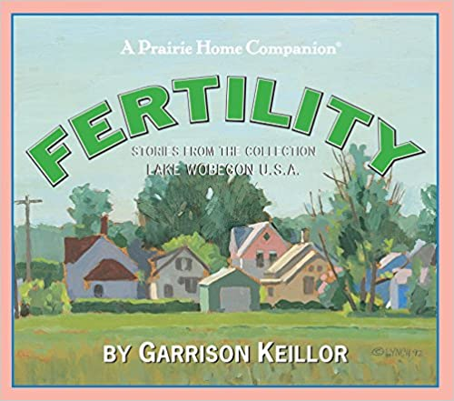Bestseller E-Books herunterladen Lake Wobegon U.S.A.: Fertility (Prairie Home Companion (Audio)) PDF ePub MOBI