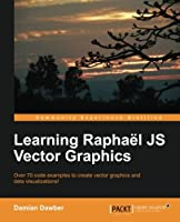 Learning Raphaël JS Vector Graphics Front Cover