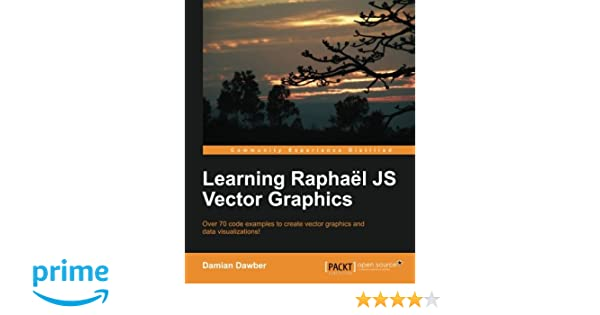 Learning raphal js vector graphics damian dawber 9781782169161 learning raphal js vector graphics damian dawber 9781782169161 amazon books gumiabroncs Image collections