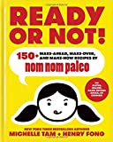 img - for Ready or Not!: 150+ Make-Ahead, Make-Over, and Make-Now Recipes by Nom Nom Paleo book / textbook / text book