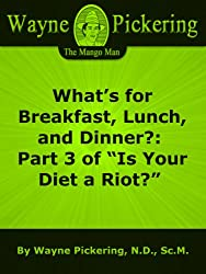 What's for Breakfast, Lunch, and Dinner?: Part 3 of