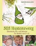 SOS Hustenzwerg: Ätherische Öle und Kräuter für Kinder von 0-12