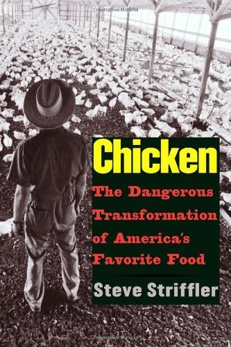 Chicken: The Dangerous Transformation of America's Favorite Food (Yale Agrarian Studies Series)