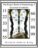 The King's Book of Numerology 3 - Master Numbers (Volume 3)