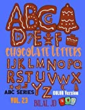 Chocolate Letters: Alphabet Book For 3 Years