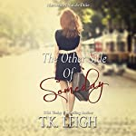 The Other Side of Someday | T. K. Leigh
