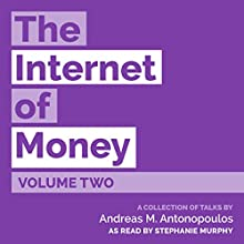 The Internet of Money Audiobook by Andreas M. Antonopoulos Narrated by Stephanie Murphy