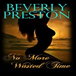 No More Wasted Time: The Mathews Family, Book 1 | Beverly Preston