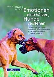Emotionen einschätzen, Hunde verstehen: Das EMRA TM-System als individuelle Herangehensweise an Verhaltensprobleme und deren Therapie