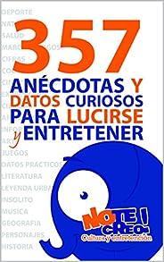 NoTeCreo! 357 anécdotas y datos curiosos para lucirse y entretener