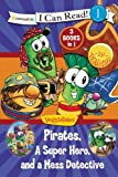 img - for Pirates, Mess Detectives, and a Superhero (I Can Read! / Big Idea Books / VeggieTales) book / textbook / text book