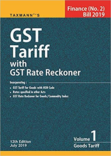 GST Tariff with GST Rate Reckoner - Finance(No. 2)Bill 2019 (Set of 2 Volumes)(12th Edition July 2019)