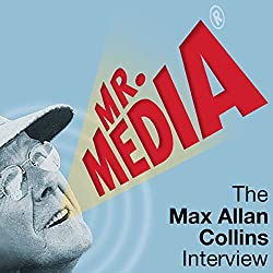 Mr. Media: The Max Alan Collins Interview