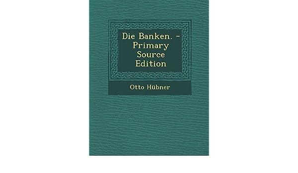 Otto Bankstellen Outlet.Die Banken Otto Hubner Amazon Com Au Books