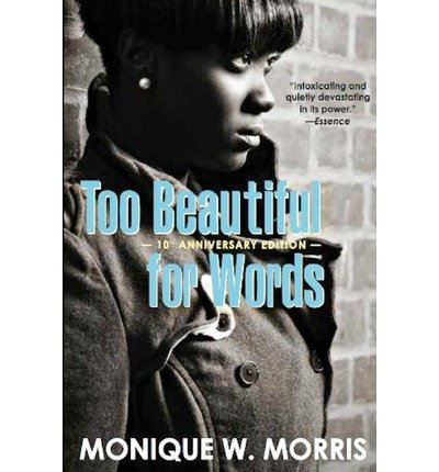 [ [ [ Too Beautiful for Words [ TOO BEAUTIFUL FOR WORDS ] By Morris, Monique W ( Author )Feb-22-2012 Paperback